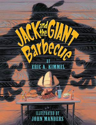 Jack and the Giant Barbecue By Kimmel, Eric A./ Manders, John (ILT)